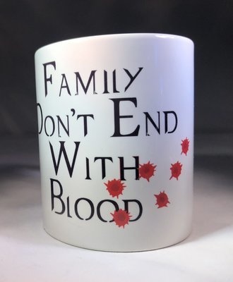 Family Don't End with Blood & Drops Coffee Mug