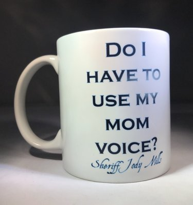 Do I have to use my Mom voice? Coffee Mug