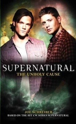 Supernatural #5 - The Unholy Cause