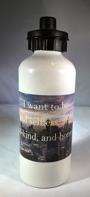 Divergent Quote: I want to be brave.... Water Bottle