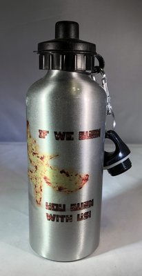 If We Burn, You Burn With Us! Water Bottle