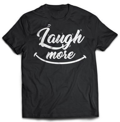 LAUGH MORE Tee