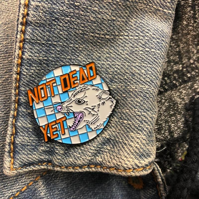 Not Dead Yet 1.25in Enamel Pin