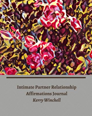 Intimate Partner Relationship Affirmations Journal