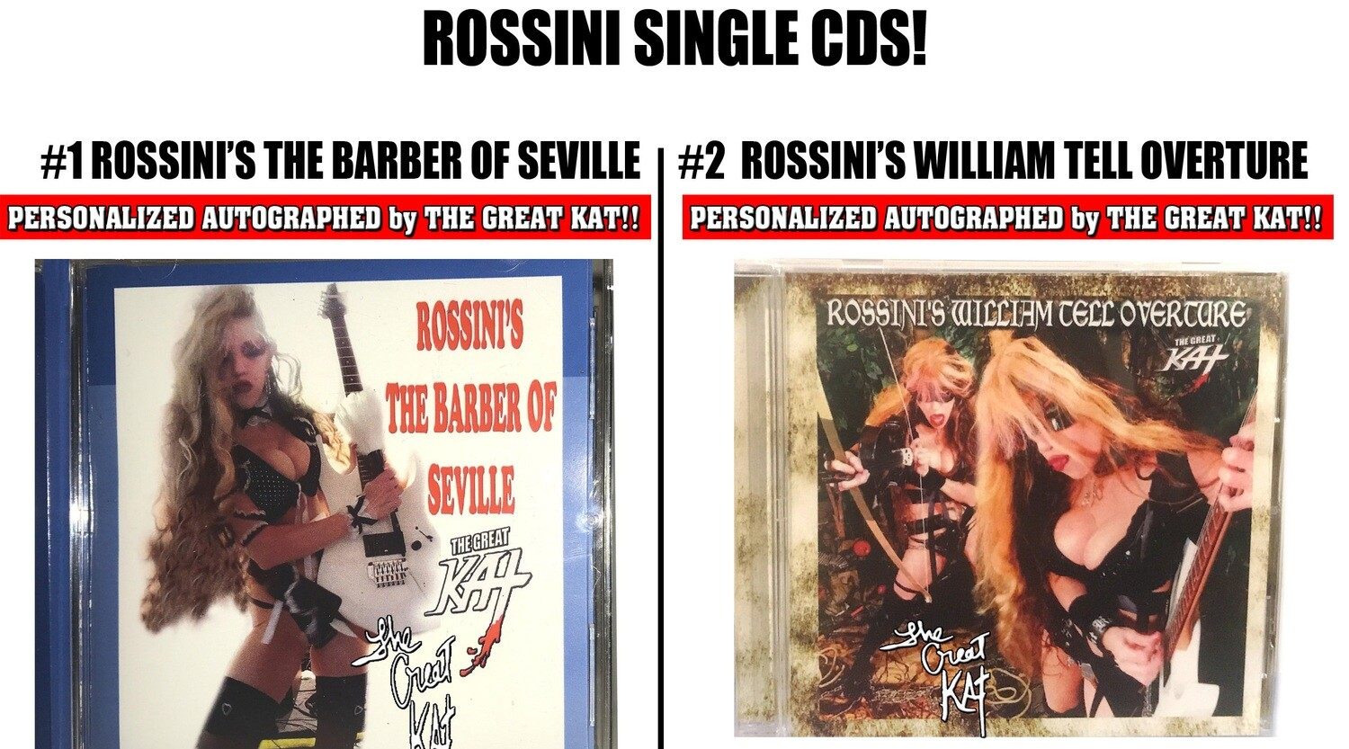ROSSINI SINGLE CDS: Choose ROSSINI'S THE BARBER OF SEVILLE SINGLE Music CD (2:12) or ROSSINI'S WILLIAM TELL OVERTURE SINGLE Music CD (1:54)! PERSONALIZED SIGNED by GREAT KAT-Signed to Customer's Name