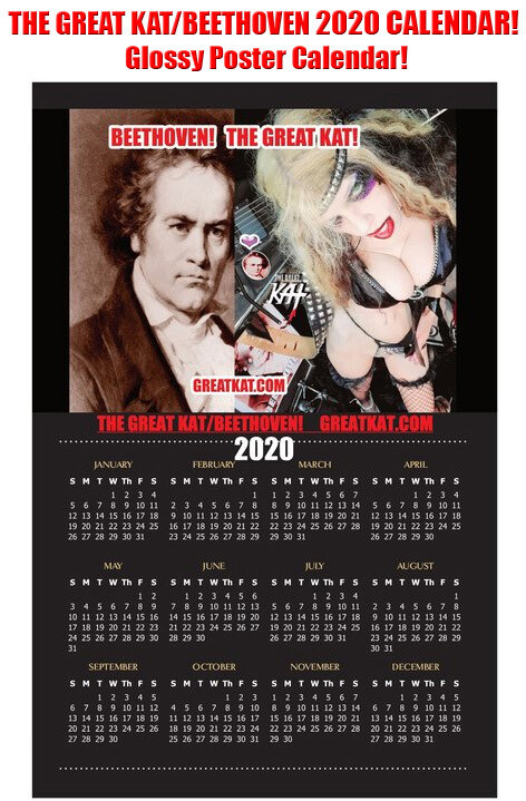 """THE GREAT KAT/BEETHOVEN 2020 CALENDAR is HERE!!! 11""""x17"""" Glossy Color Poster Calendar PERSONALIZED AUTOGRAPHED by THE GREAT KAT! Have an AWESOME 2020 with THE GREAT KAT & BEETHOVEN!"""