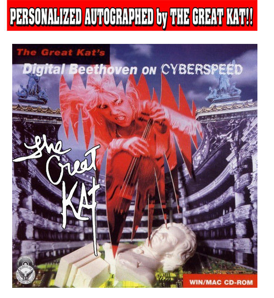 """ONLY $6.66: """"DIGITAL BEETHOVEN ON CYBERSPEED"""" Multimedia CD-ROM with 5 Great Kat Shred songs! PERSONALIZED AUTOGRAPHED by GREAT KAT! (Signed to Customer's Name)!"""