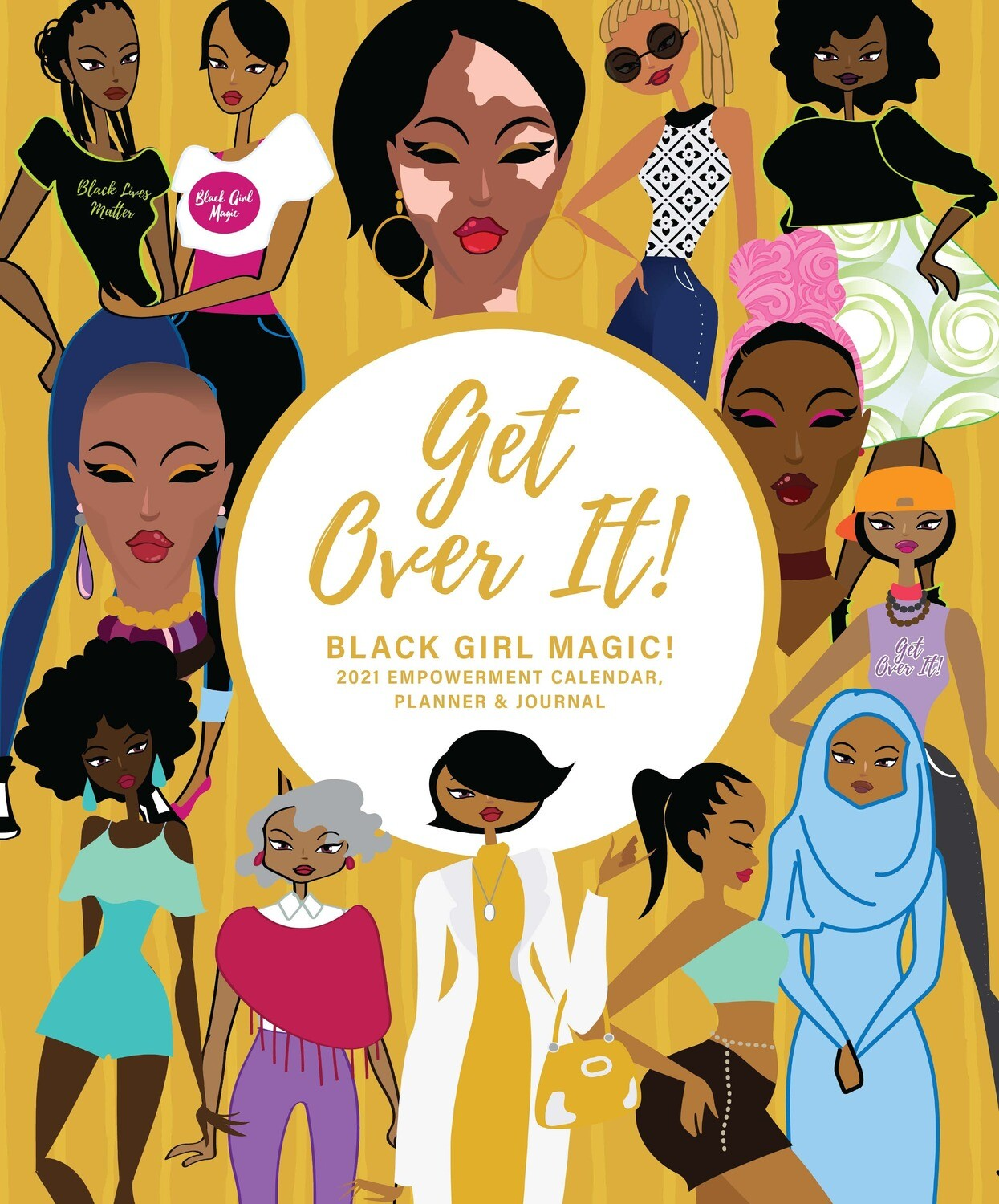 Get Over It! Black Girl Magic The Entire Year! (2021) PHILO Women