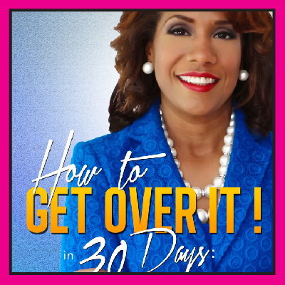 How to Get Over It in 30 Days!  Daily Inspiration for When You Hit Rock Bottom