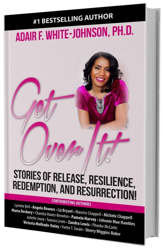 Get Over It! Stories of Release, Resilience, Redemption, and Resurrection