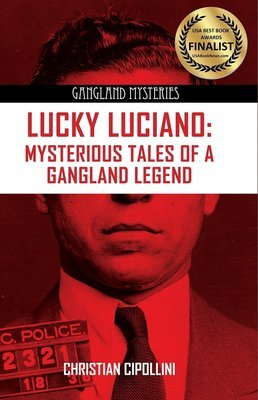 Lucky Luciano: Mysterious Tales of a Gangland Legend - Author Signed Copy