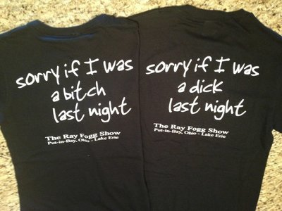 Sorry If I Was a Dick Last Night T-shirt