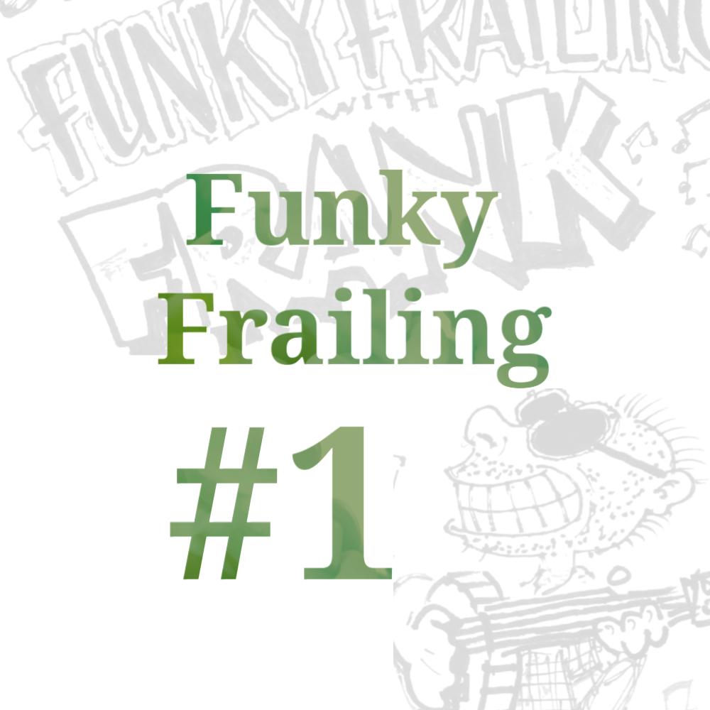 Funky Frailing #1