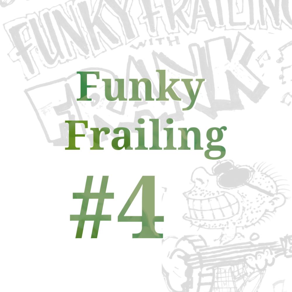 Funky Frailing #4