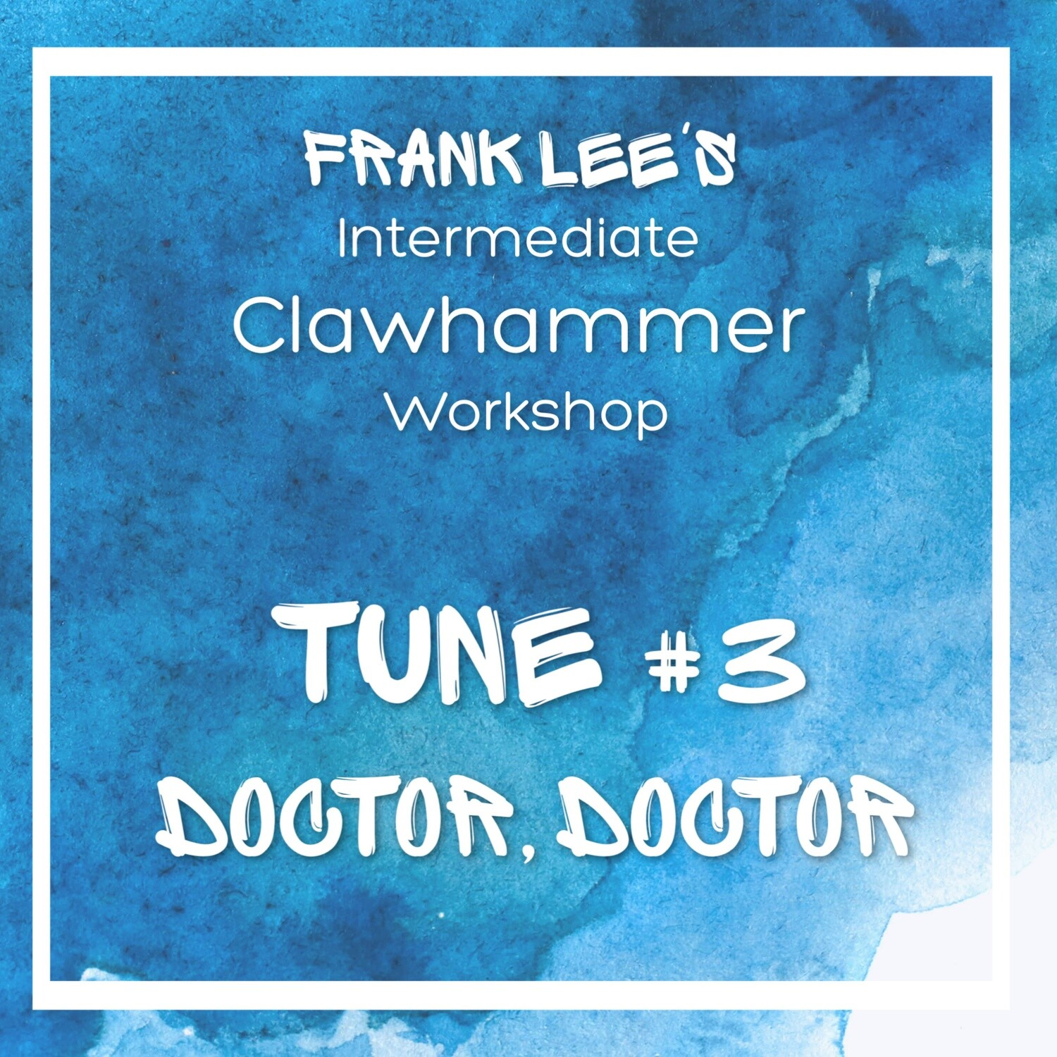 Intermediate Clawhammer Banjo Workshop Tune #3 - Doctor, Doctor