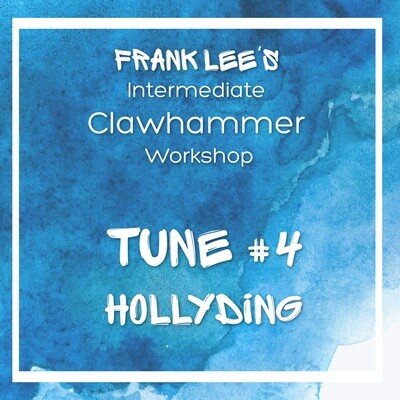 Intermediate Clawhammer Banjo Workshop Tune #4 - Hollyding