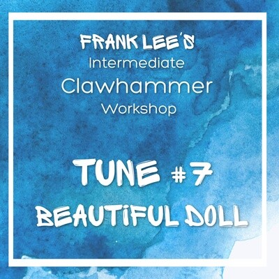 Intermediate Clawhammer Banjo Workshop Tune #7 - Beautiful Doll