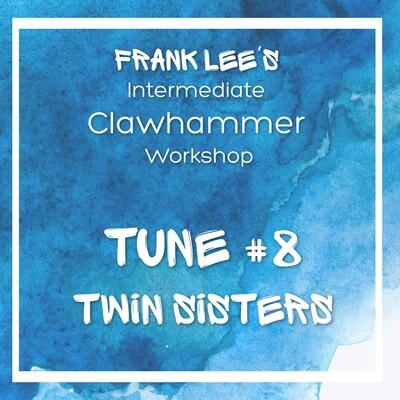 Intermediate Clawhammer Banjo Workshop Tune #8 - Twin Sisters