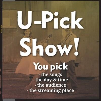 U-Pick Show!