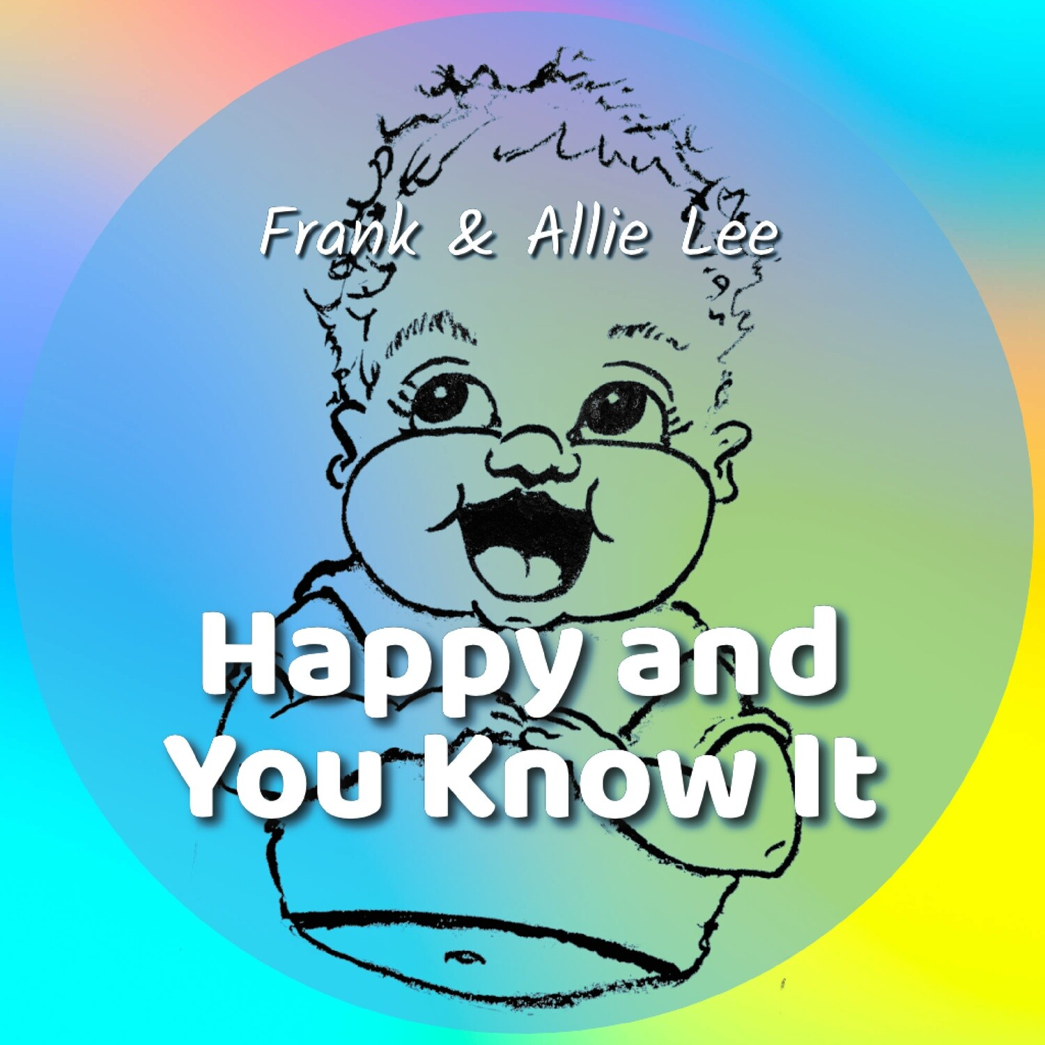 Happy and You Know It - Single