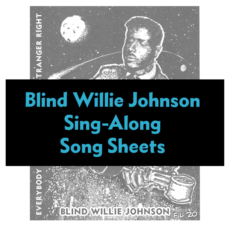 Blind Willie Johnson Sing-Along Workshop Song Sheets