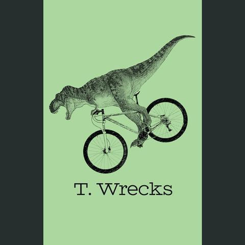 T. Wrecks Poster