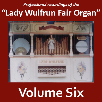 Lady Wulfrun Fair Organ - Volume 6