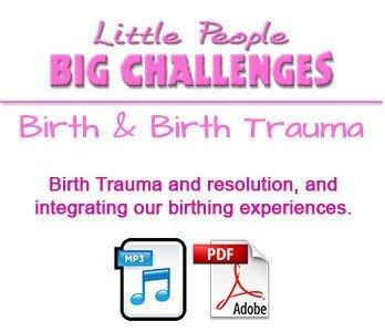 Little People - Big Challenges Birth and Birth Trauma - Audio + Transcript