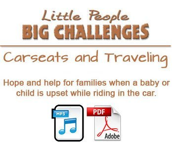 Little People - Big Challenges Carseats and Traveling - Audio + Transcript
