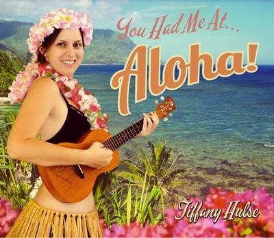You Had Me at Aloha CD