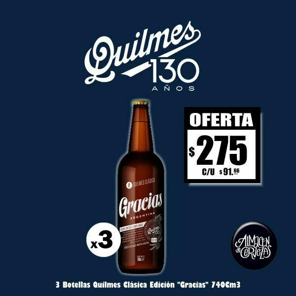 """QUILMES 130 Años - 3 botella Quilmes Clásica """"Gracias"""" 740Cm3"""