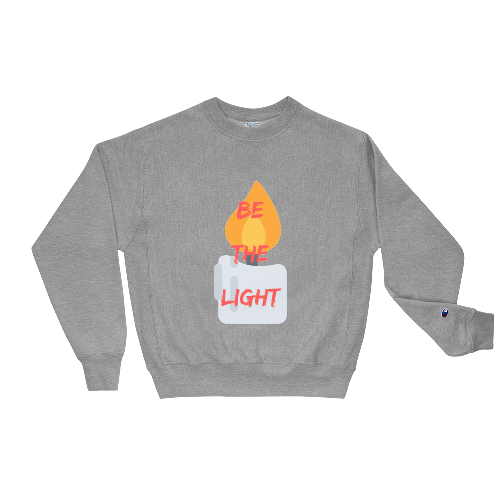 Be The Light! Champion Sweatshirt