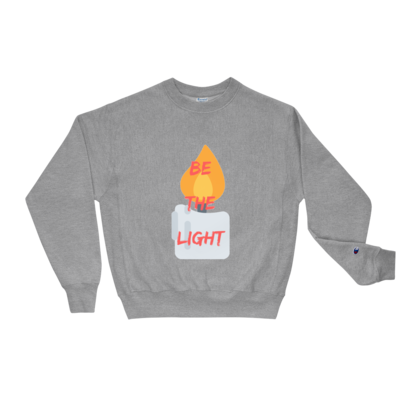 Be The Light! Champion Sweatshirt