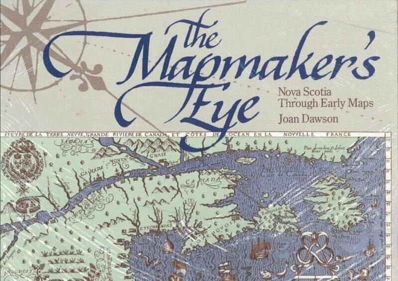 The Mapmaker's Eye: Nova Scotia Through Early Maps