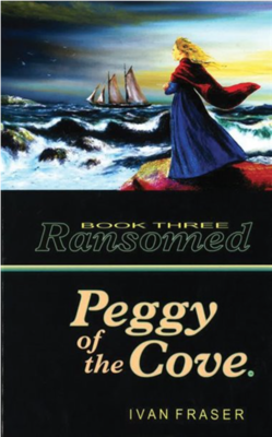 Peggy of the Cove: Ransomed