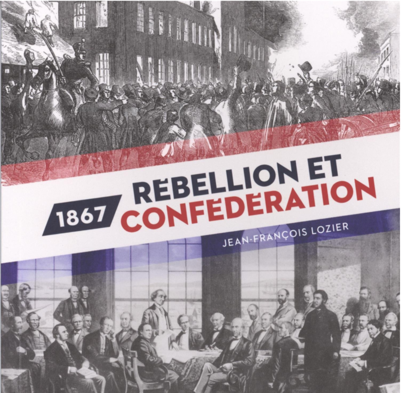 1867: Rebellion and Confederation / 1867: Rébellion et Confédération