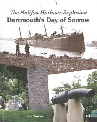 The Halifax Harbour Explosion: Dartmouth's Day of Sorrow