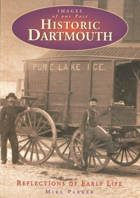 Historic Dartmouth - Reflections of Early Life