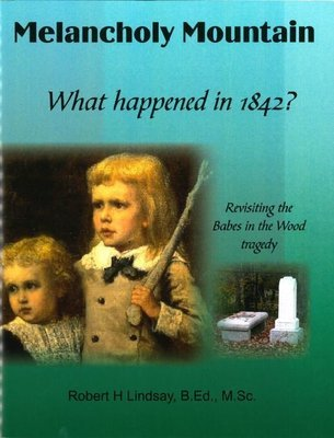 Melancholy Mountain: What Happened in 1842? Revisiting the Babes in the Wood tragedy