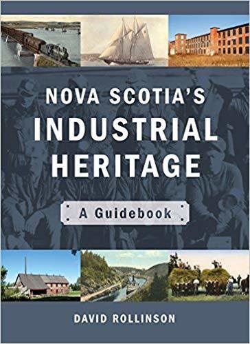 Nova Scotia's Industrial Heritage: A Guidebook