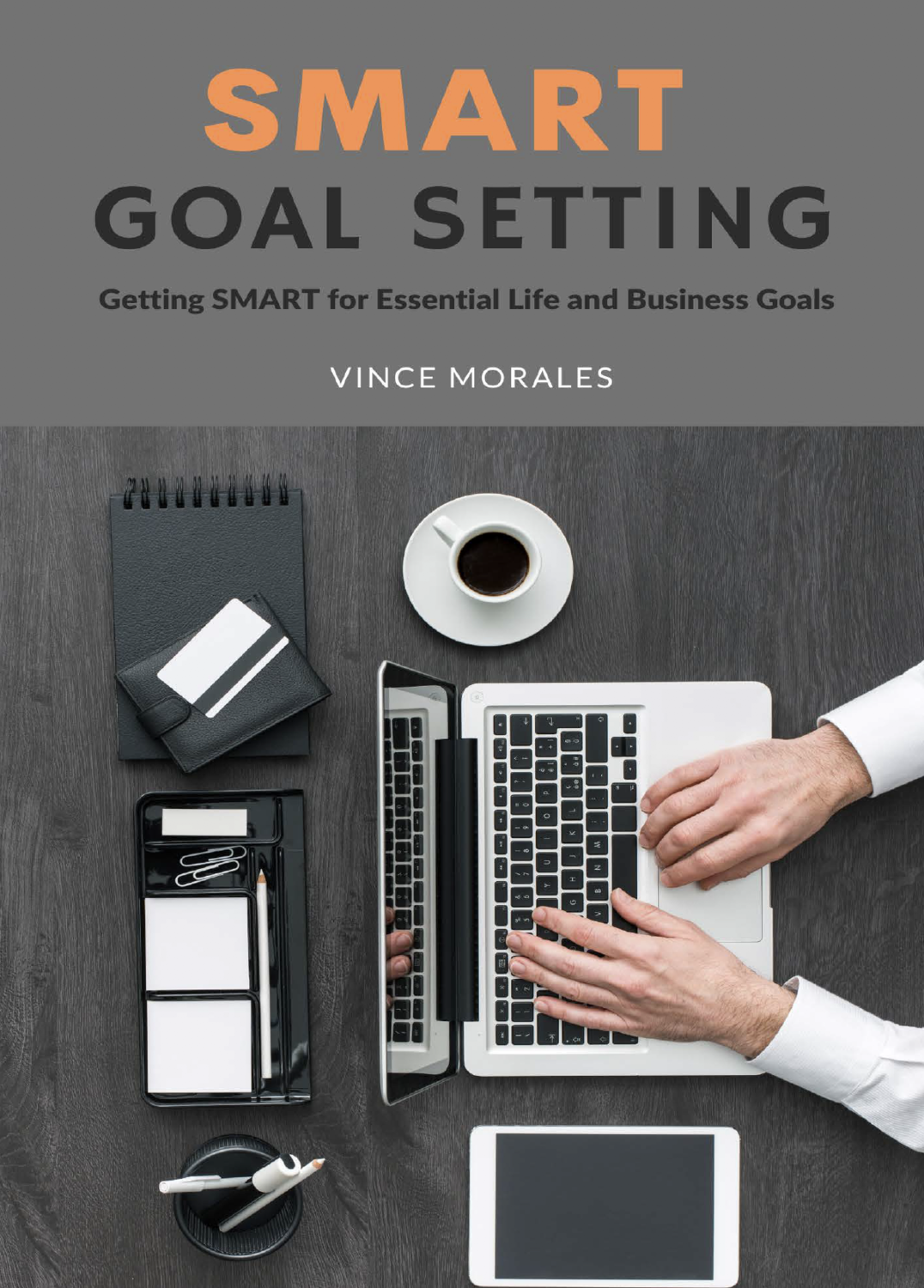SMART Goal Setting by Vince Morales
