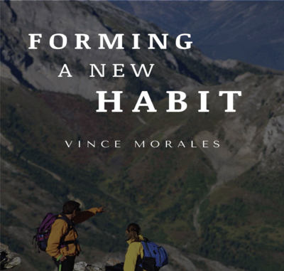 Forming A New Habit by Vince Morales