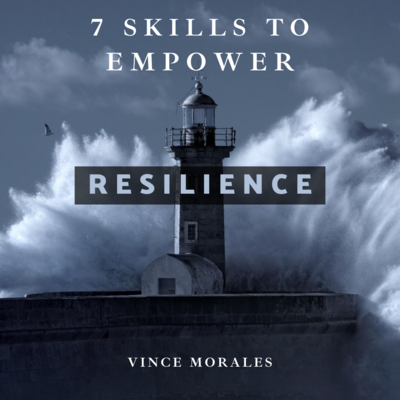 7 Skills To Empower Resilience