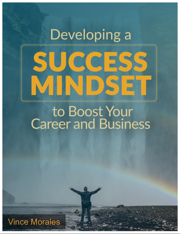 Developing a Success Mindset to Boost Your Career and Business by Vince Morales