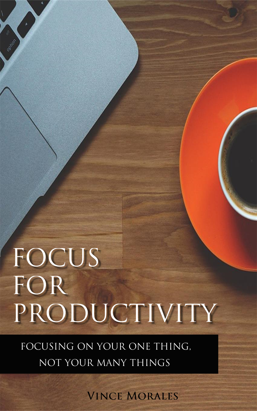 Focus for Productivity by Vince Morales
