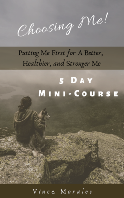 Choosing Me 5 Day Mini Course by Vince Morales