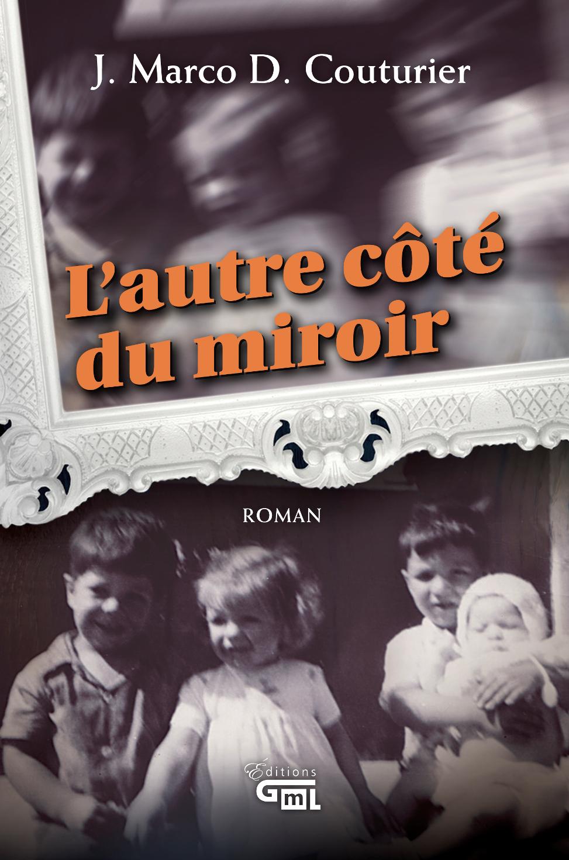 L'autre côté du miroir: roman