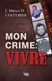 Mon crime: VIVRE