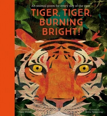 Tiger, Tiger, Burning Bright! An Animal Poem for Every Day of the Year - With Free Tote Bag