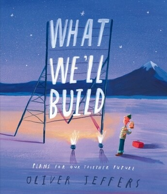 What We'll Build: Plans for our Together Future - Signed